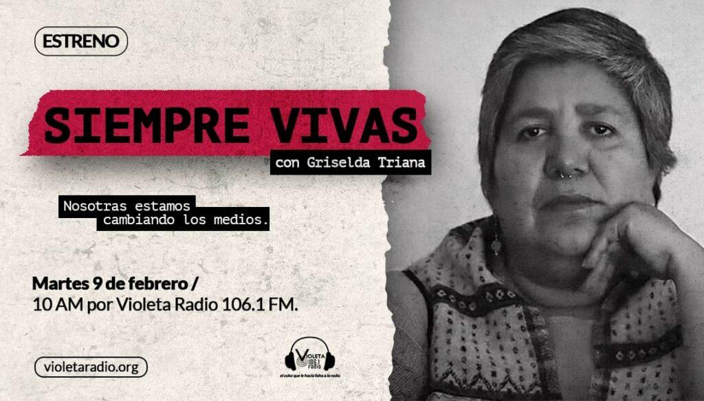 'Siempre vivas', el programa de Griselda Triana sobre periodistas desplazadas por la violencia