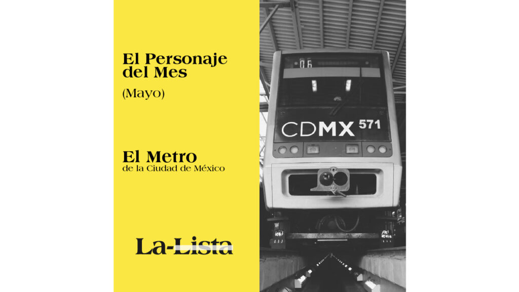 Personaje del mes   El Metro, motor de la Ciudad de México