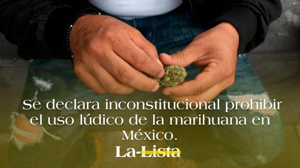La SCJN declara inconstitucional prohibir el uso lúdico de la marihuana
