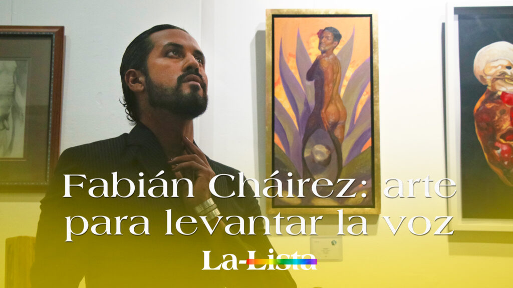 Fabián Cháirez: arte para levantar la voz