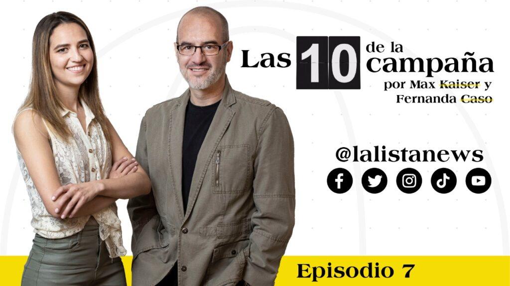 #Las10DeLaCampaña con Max Kaiser y Fernanda Caso
