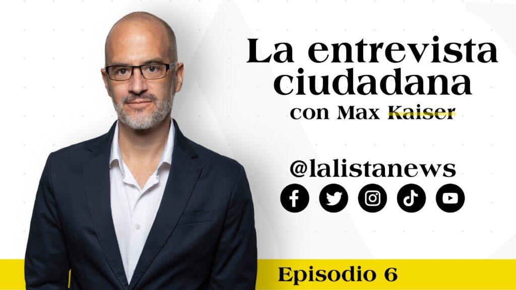 #LaEntrevistaCiudadana con Max Kaiser y Claudia Ramírez