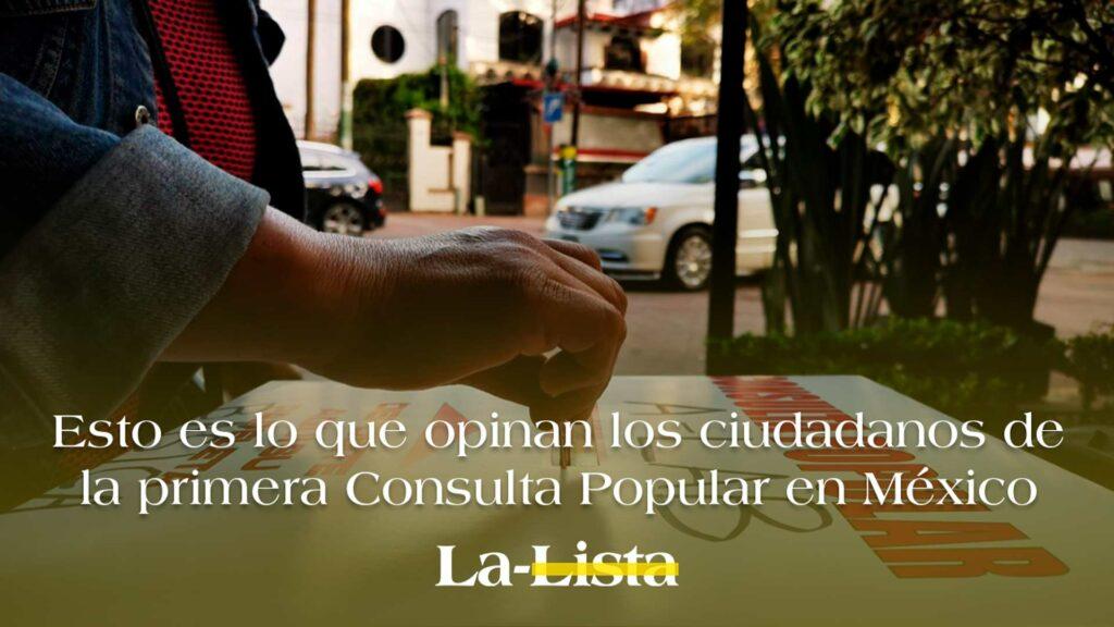 Esto es lo que opinan los ciudadanos de la primera Consulta Popular en México
