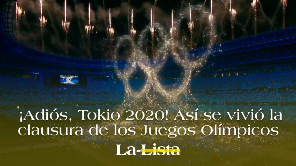 ¡Adiós, Tokio 2020! Así se vivió la clausura de los Juegos Olímpicos