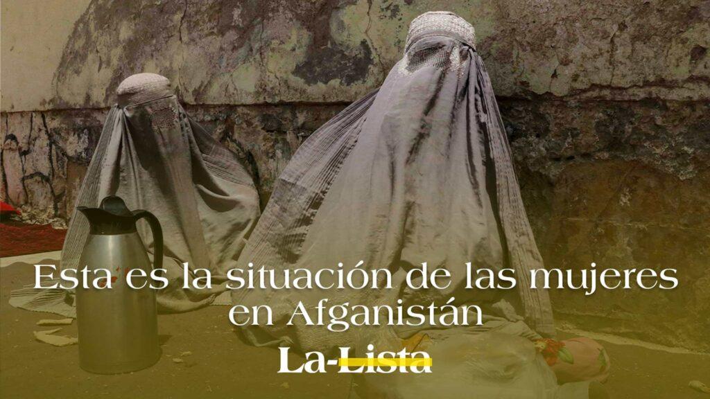 Esta es la situación de las mujeres en Afganistán