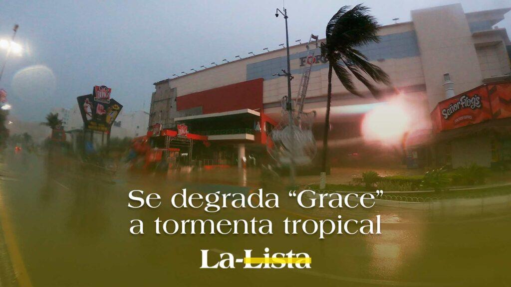 Se degrada Grace a tormenta tropical.