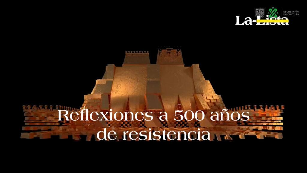 Reflexiones a 500 años de resistencia