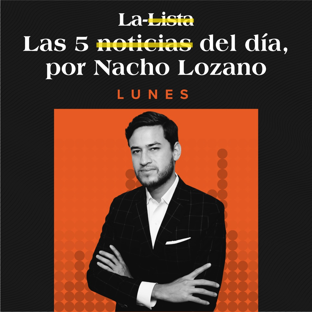 30.ago.21   La-Lista de las 5 notas del día por Nacho Lozano