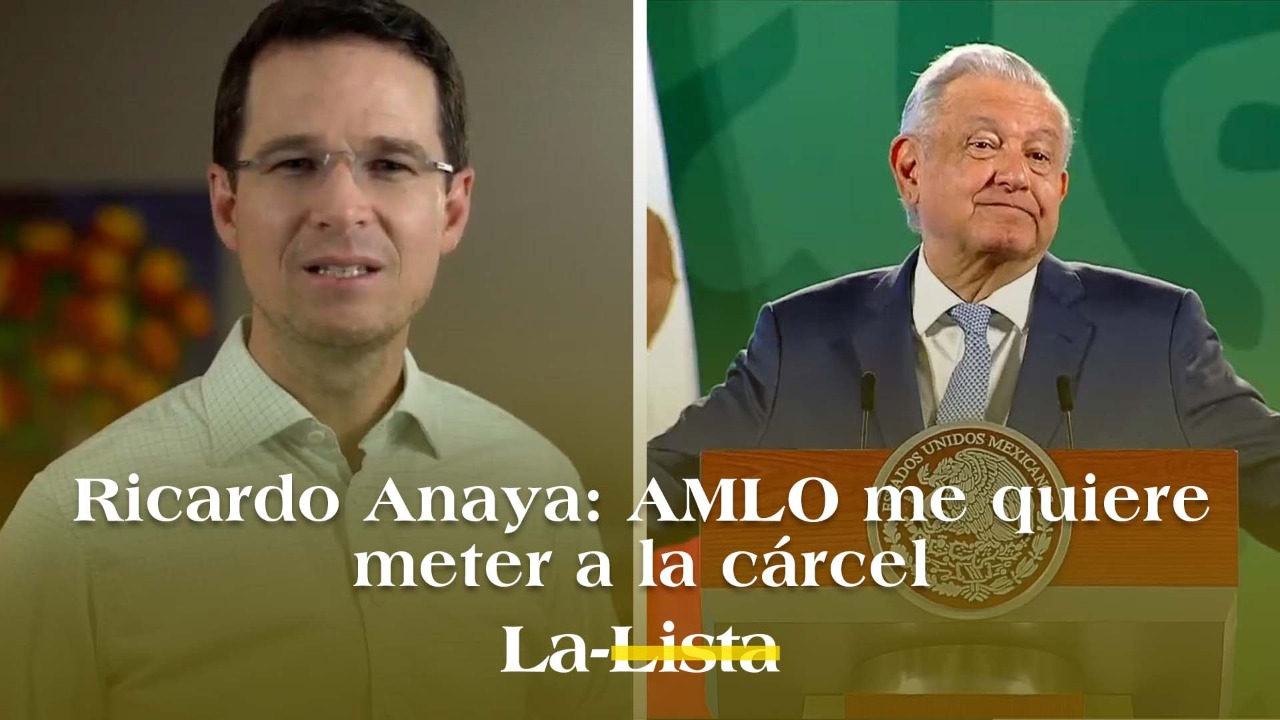 Ricardo Anaya: AMLO me quiere meter a la cárcel, le estorbo para 2024