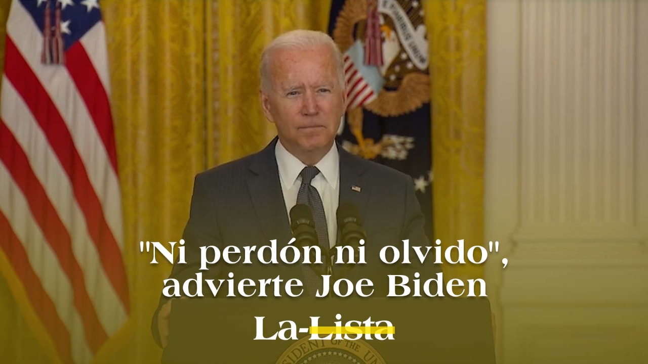 """Ni perdón ni olvido"", advierte el presidente de EU, Joe Biden"