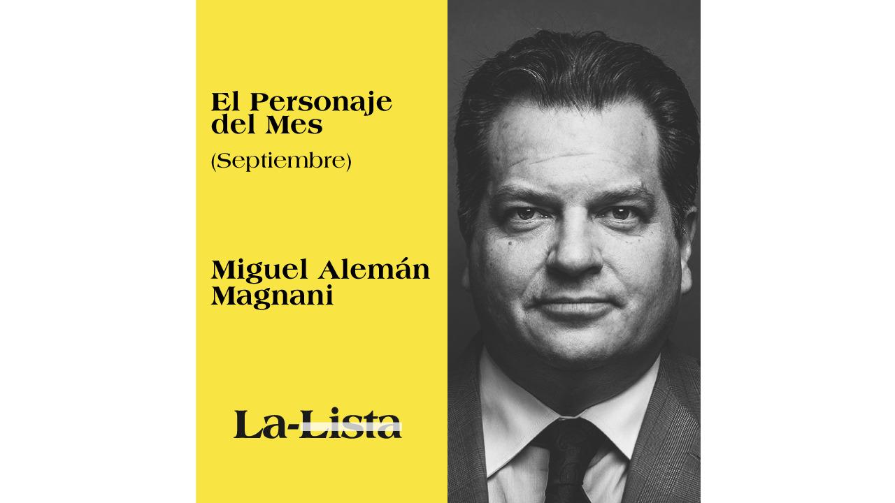 Personaje del mes | Miguel Alemán Magnani
