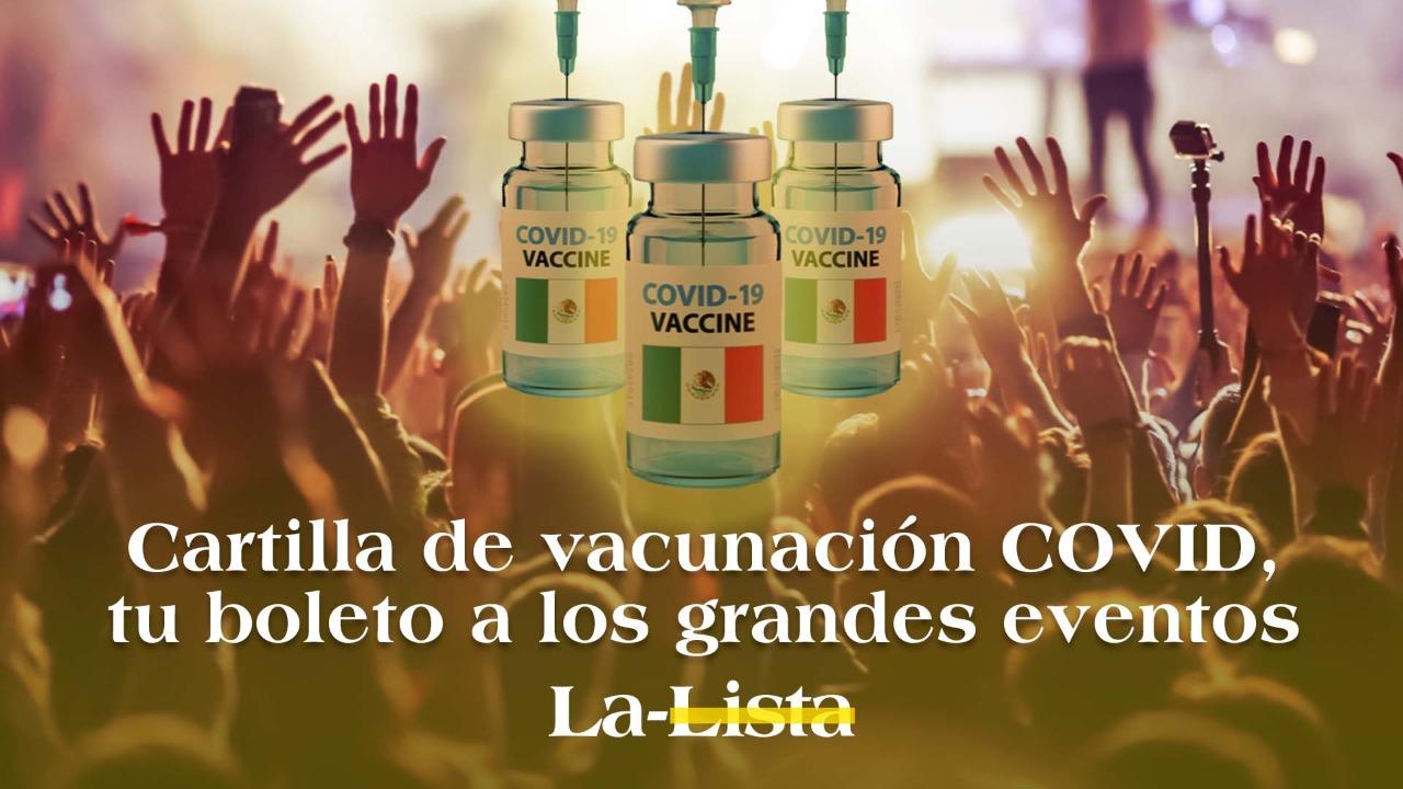 Cartilla de vacunación COVID, tu boleto a los grandes eventos