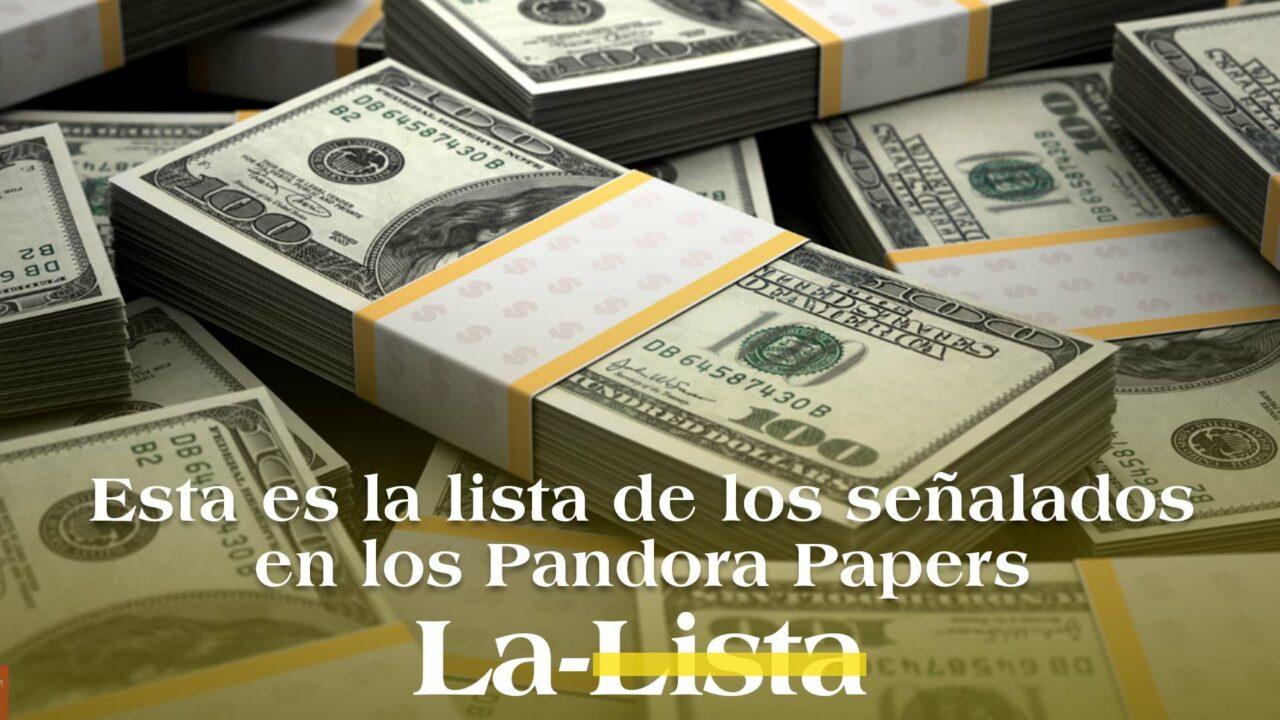 Los señalados en los Pandora Papers