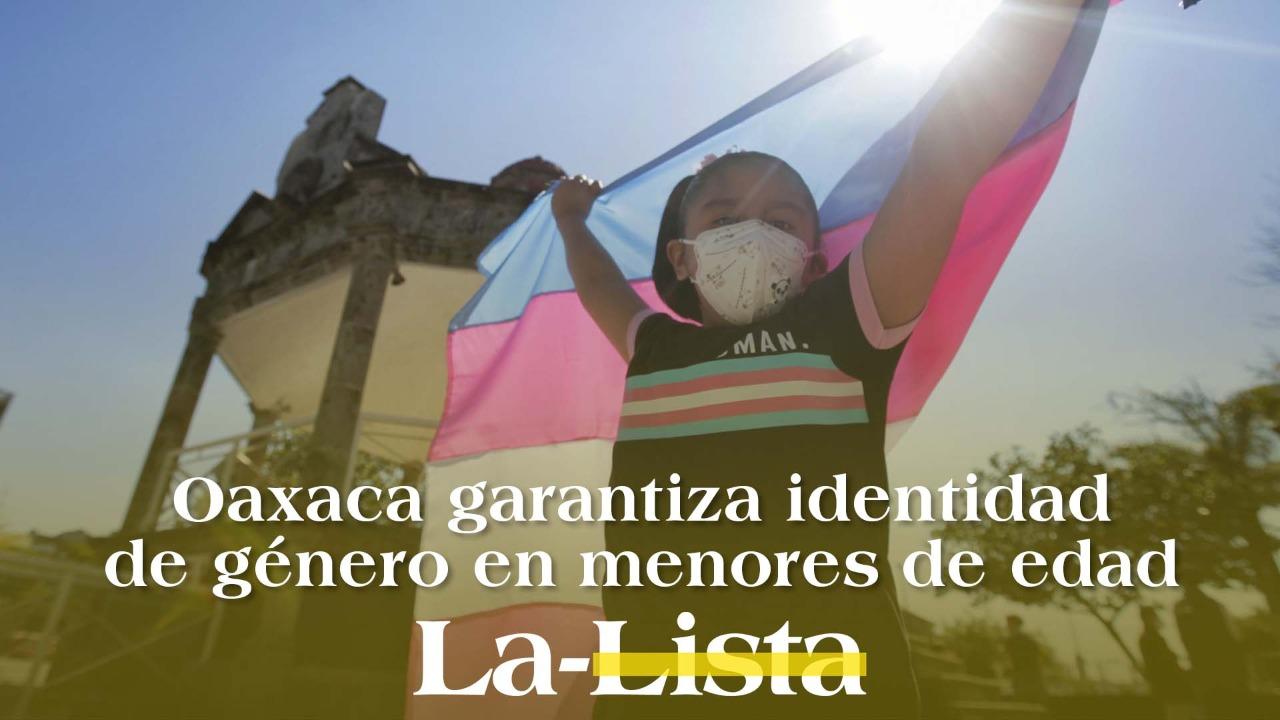 Oaxaca garantiza libertad de género en menores de edad