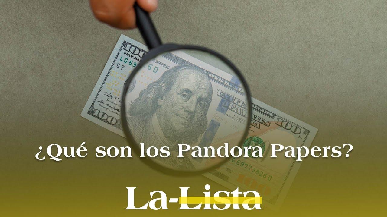 Todo lo que necesitas saber sobre los Pandora Papers
