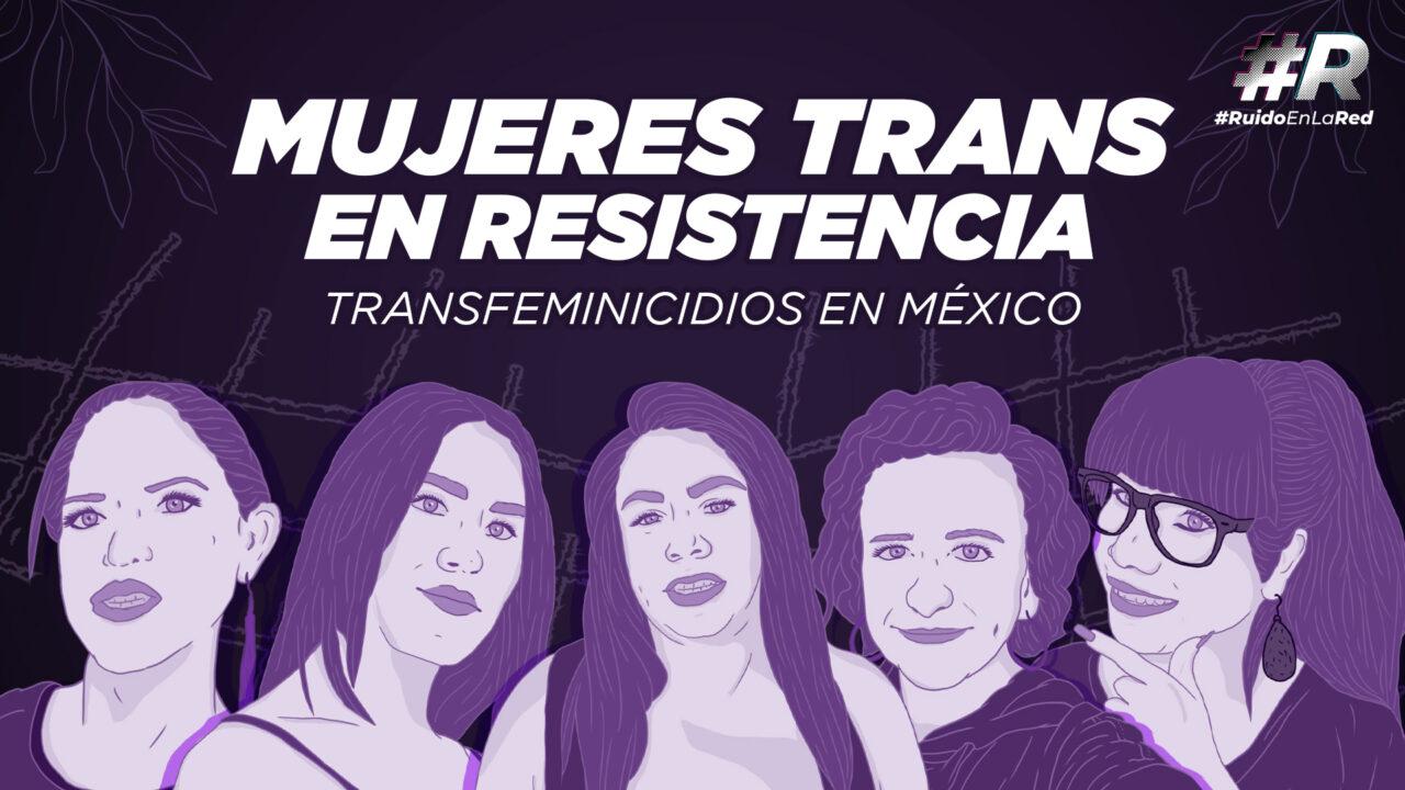 Transfeminicidio: el crímen que el Estado invisibiliza