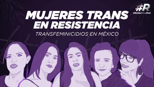 Transfeminicidios: el crimen de odio que el Estado no ve